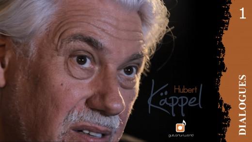 Dialogues: Interview Hubert Käppel I