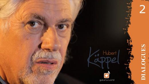 Dialogues: Interview Hubert Käppel II