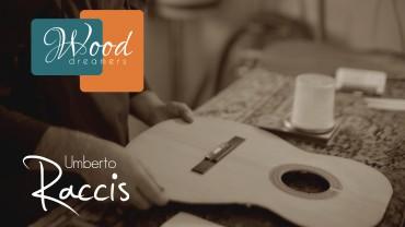 Wood dreamers: Umberto Raccis